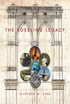 The Roebling Legacy by Clifford W. Zink