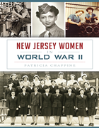 New Jersey Women in World War II by Patricia Chappine
