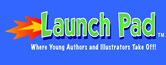 Launch Pad: Where Young Authors and Illustrators Take Off!